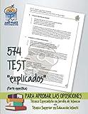 """574 TEST """"explicados"""" (parte específica) para aprobar las oposiciones: Técnico Especialista en Jardín de Infancia y/o Técnico Superior en Educación Infantil (Biblioteca AMEI-WAECE)"""