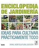 Enciclopedia de jardinería: Ideas para cultivar prácticamente todo.