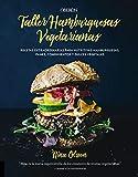 Taller de hamburguesas vegetarianas (Libros Singulares)