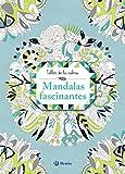 Taller de la calma. Mandalas fascinantes (Castellano - A PARTIR DE 6 AÑOS - LIBROS DIDÁCTICOS - Taller de la calma)